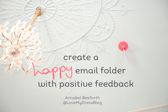 JOELIX.com | Blogtacular highlights - create a happy email folder with positive feedback by LoveMyDressBlog